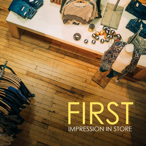FIRST IMPRESSION IN STORE