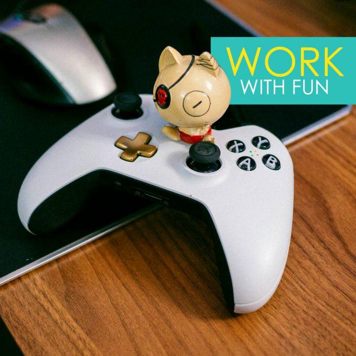 Work with fun